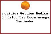 <i>positiva Gestion Medica En Salud Sas Bucaramanga Santander</i>