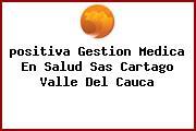 <i>positiva Gestion Medica En Salud Sas Cartago Valle Del Cauca</i>
