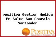 <i>positiva Gestion Medica En Salud Sas Charala Santander</i>