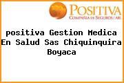 <i>positiva Gestion Medica En Salud Sas Chiquinquira Boyaca</i>