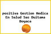 <i>positiva Gestion Medica En Salud Sas Duitama Boyaca</i>