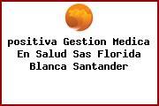 <i>positiva Gestion Medica En Salud Sas Florida Blanca Santander</i>
