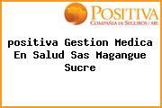 <i>positiva Gestion Medica En Salud Sas Magangue Sucre</i>