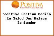<i>positiva Gestion Medica En Salud Sas Malaga Santander</i>