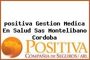 <i>positiva Gestion Medica En Salud Sas Montelibano Cordoba</i>
