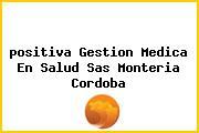 <i>positiva Gestion Medica En Salud Sas Monteria Cordoba</i>