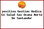 <i>positiva Gestion Medica En Salud Sas Ocana Norte De Santander</i>