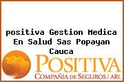 <i>positiva Gestion Medica En Salud Sas Popayan Cauca</i>