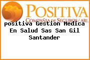 <i>positiva Gestion Medica En Salud Sas San Gil Santander</i>