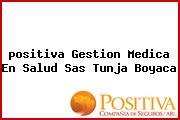 <i>positiva Gestion Medica En Salud Sas Tunja Boyaca</i>