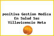 <i>positiva Gestion Medica En Salud Sas Villavicencio Meta</i>