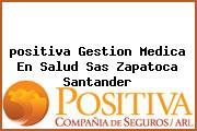 <i>positiva Gestion Medica En Salud Sas Zapatoca Santander</i>