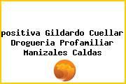 <i>positiva Gildardo Cuellar Drogueria Profamiliar Manizales Caldas</i>