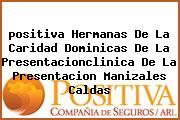 <i>positiva Hermanas De La Caridad Dominicas De La Presentacionclinica De La Presentacion Manizales Caldas</i>