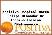 <i>positiva Hospital Marco Felipe Afanador De Tocaima Tocaima Cundinamarca</i>