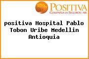 <i>positiva Hospital Pablo Tobon Uribe Medellin Antioquia</i>