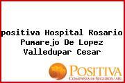 <i>positiva Hospital Rosario Pumarejo De Lopez Valledupar Cesar</i>