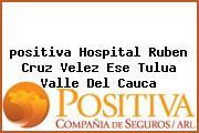 <i>positiva Hospital Ruben Cruz Velez Ese Tulua Valle Del Cauca</i>