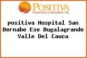 Teléfono y Dirección Positiva, Hospital San Bernabe E.S.E, Bugalagrande, Valle Del Cauca