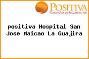 <i>positiva Hospital San Jose Maicao La Guajira</i>