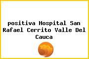 <i>positiva Hospital San Rafael Cerrito Valle Del Cauca</i>