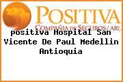 Teléfono y Dirección Positiva, Hospital San Vicente De Paul, Medellin, Antioquia