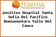 <i>positiva Hospital Santa Sofia Del Pacifico Buenaventura Valle Del Cauca</i>