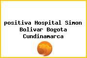 <i>positiva Hospital Simon Bolivar Bogota Cundinamarca</i>