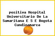 <i>positiva Hospital Universitario De La Samaritana E S E Bogota Cundinamarca</i>