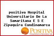 <i>positiva Hospital Universitario De La Samaritana E S E Zipaquira Cundinamarca</i>