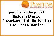 <i>positiva Hospital Universitario Departamental De Narino Ese Pasto Narino</i>
