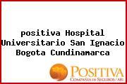 Teléfono y Dirección Positiva, Hospital Universitario San Ignacio, Bogota, Cundinamarca