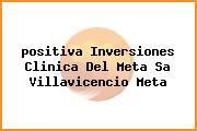 <i>positiva Inversiones Clinica Del Meta Sa Villavicencio Meta</i>