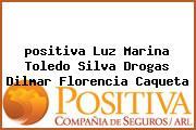 <i>positiva Luz Marina Toledo Silva Drogas Dilmar Florencia Caqueta</i>