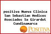 <i>positiva Nueva Clinica San Sebastian Medicos Asociados Sa Girardot Cundinamarca</i>