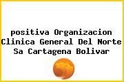 <i>positiva Organizacion Clinica General Del Norte Sa Cartagena Bolivar</i>