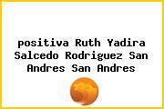 <i>positiva Ruth Yadira Salcedo Rodriguez San Andres San Andres</i>