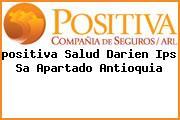 Teléfono y Dirección Positiva, Salud Darien Ips S.A., Apartado, Antioquia