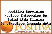 <i>positiva Servicios Medicos Integrales De Salud Ltda Clinica Servimedicos Granada Meta</i>