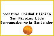 <i>positiva Unidad Clinica San Nicolas Ltda Barrancabermeja Santander</i>