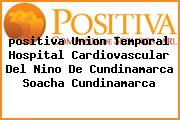 <i>positiva Union Temporal Hospital Cardiovascular Del Nino De Cundinamarca Soacha Cundinamarca</i>