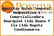 <i>positiva Union Temporal Medpositiva 1 Comercializadora Duarquint Ltda Duana Y Cia Ltda Bogota Cundinamarca</i>