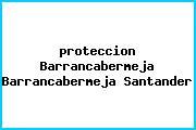 <i>proteccion Barrancabermeja Barrancabermeja Santander</i>