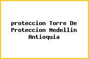 <i>proteccion Torre De Proteccion Medellin Antioquia</i>