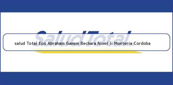 <b>salud Total Eps Abraham Ganem Bechara Nivel Ii Monteria Cordoba</b>