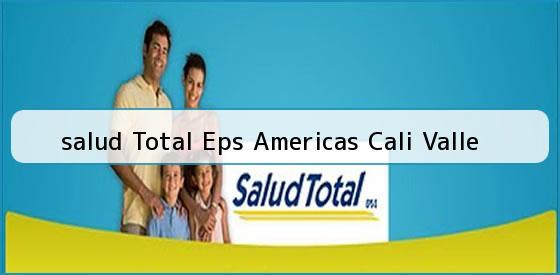 <b>salud Total Eps Americas Cali Valle</b>