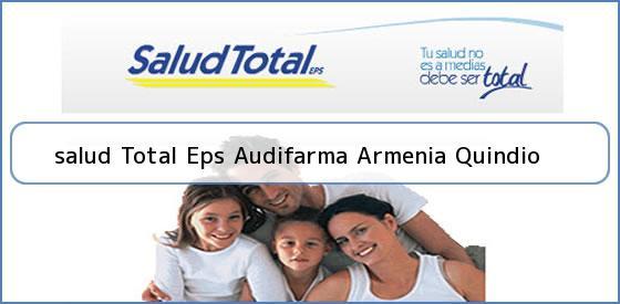 <b>salud Total Eps Audifarma Armenia Quindio</b>