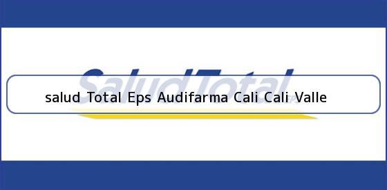 <b>salud Total Eps Audifarma Cali Cali Valle</b>