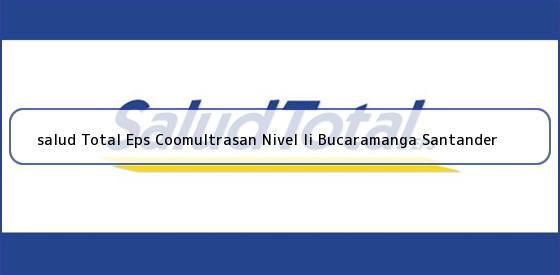 <b>salud Total Eps Coomultrasan Nivel Ii Bucaramanga Santander</b>