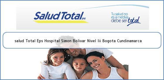 <b>salud Total Eps Hospital Simon Bolivar Nivel Iii Bogota Cundinamarca</b>